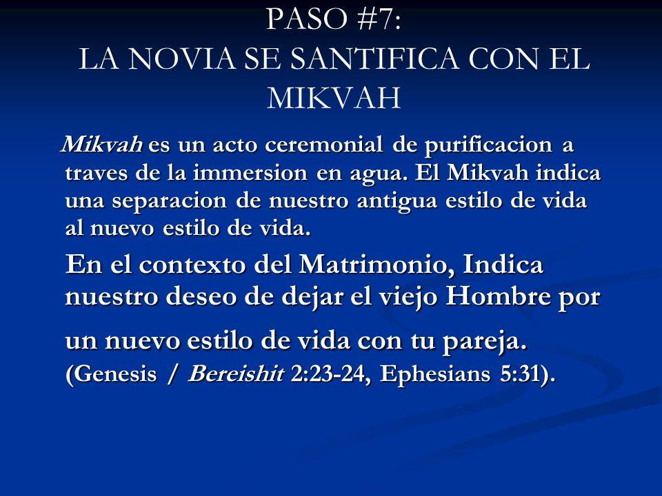 PASO #7: LA NOVIA SE SANTIFICA CON EL MIKVAH