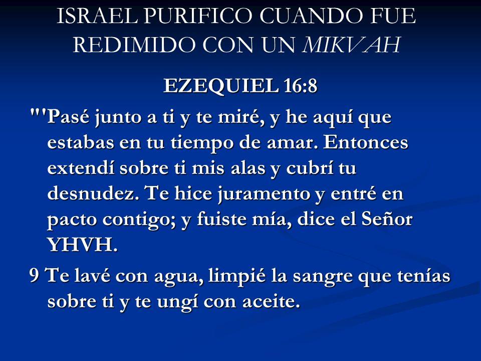 ISRAEL PURIFICO CUANDO FUE REDIMIDO CON UN MIKVAH