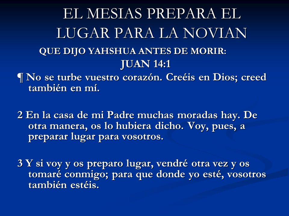 EL MESIAS PREPARA EL LUGAR PARA LA NOVIAN