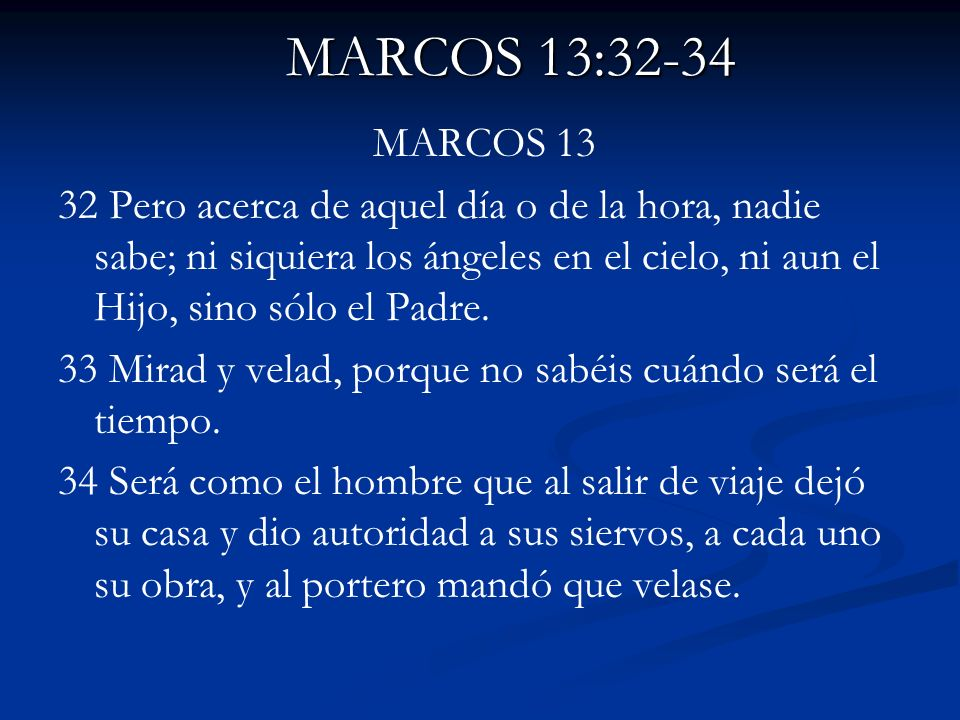 MARCOS 13:32-34 MARCOS 13.