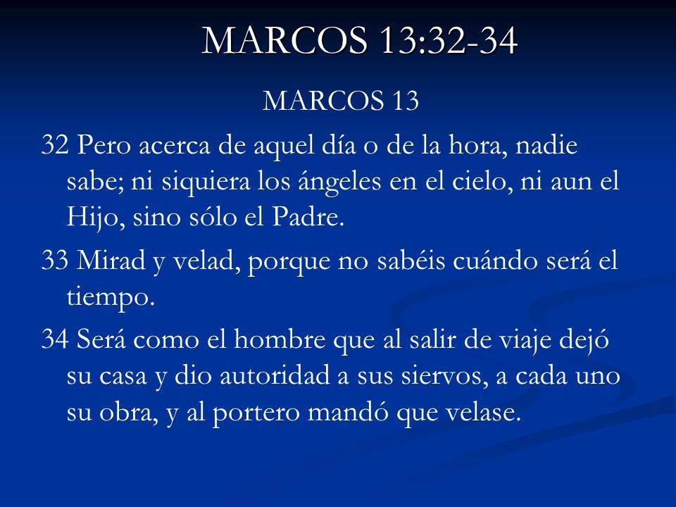 MARCOS 13:32-34MARCOS 13.