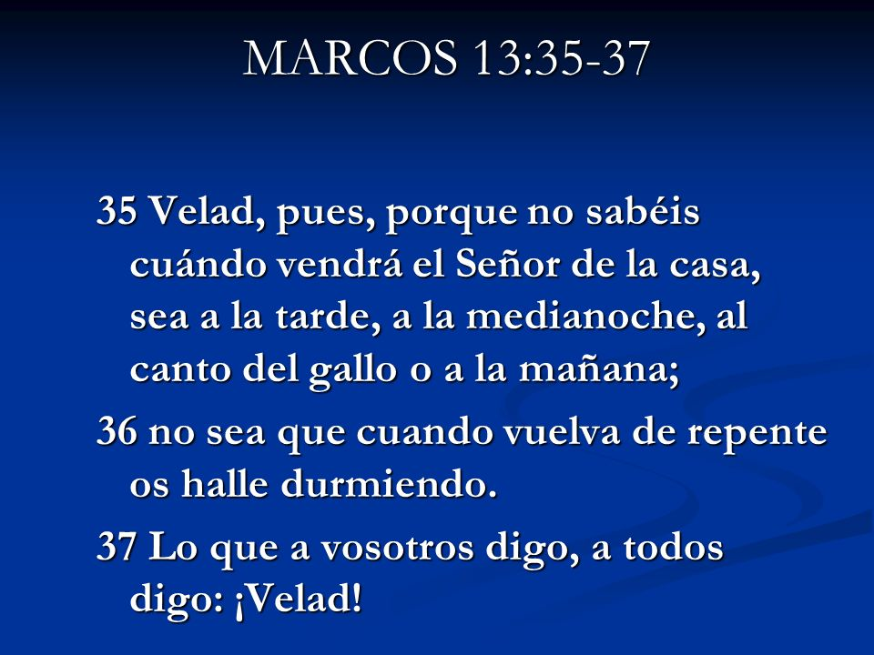 MARCOS 13:35-37