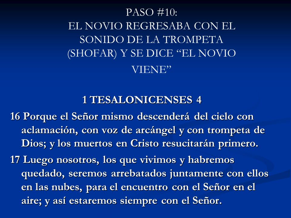 PASO #10: EL NOVIO REGRESABA CON EL SONIDO DE LA TROMPETA (SHOFAR) Y SE DICE EL NOVIO VIENE