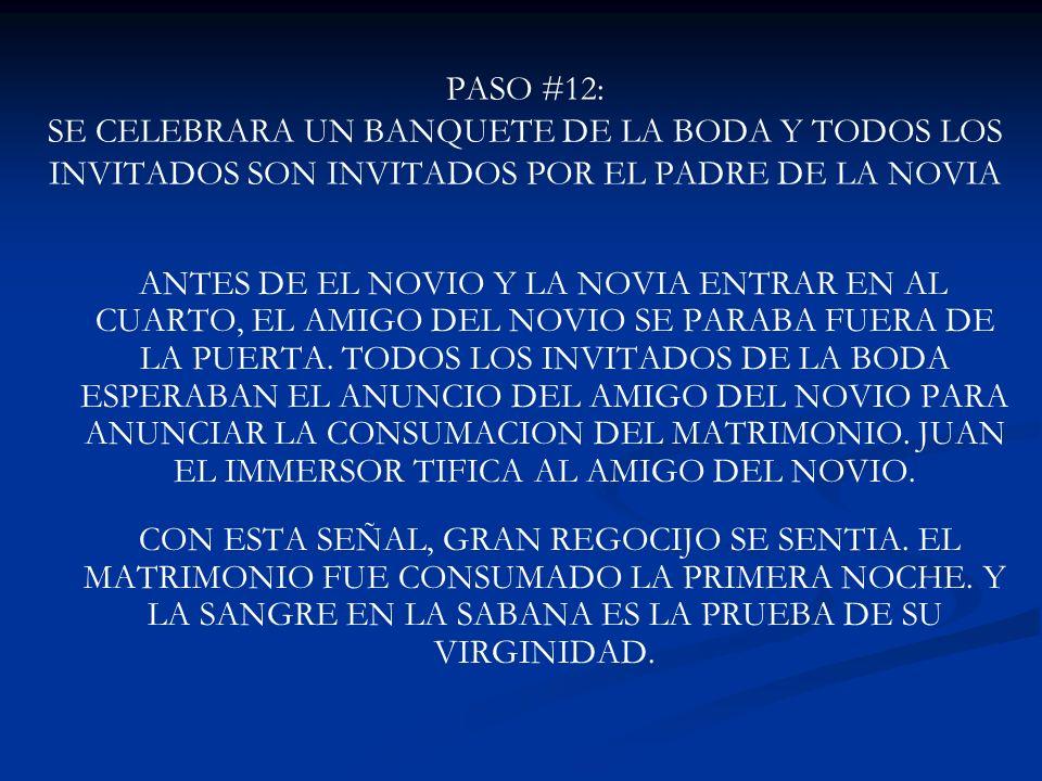 PASO #12: SE CELEBRARA UN BANQUETE DE LA BODA Y TODOS LOS INVITADOS SON INVITADOS POR EL PADRE DE LA NOVIA