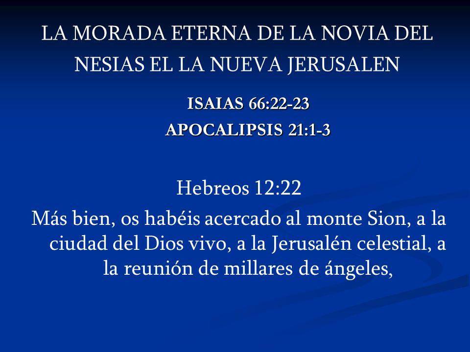 LA MORADA ETERNA DE LA NOVIA DEL NESIAS EL LA NUEVA JERUSALEN