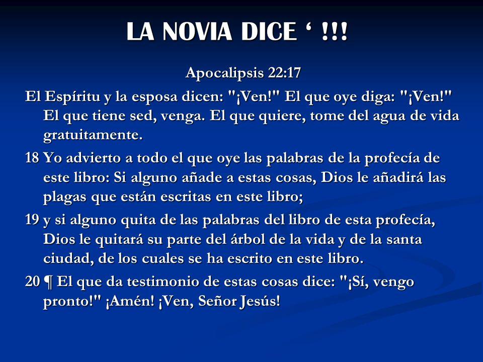 LA NOVIA DICE ' !!! Apocalipsis 22:17