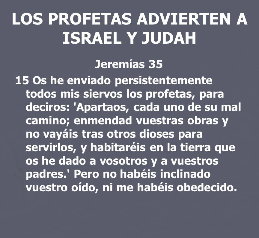 LOS PROFETAS ADVIERTEN A ISRAEL Y JUDAH
