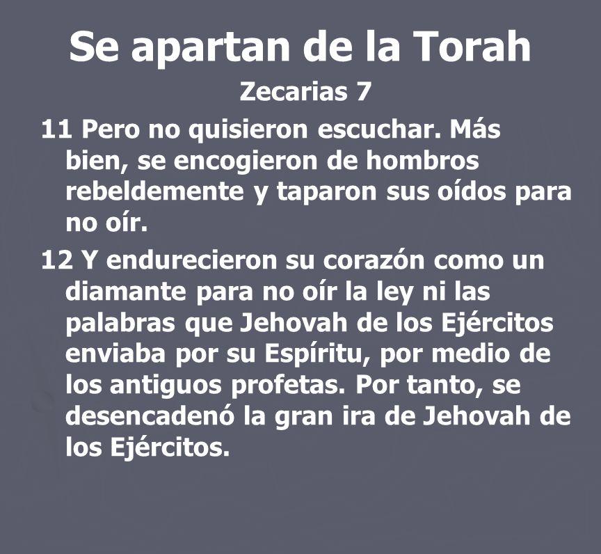 Se apartan de la Torah Zecarias 7