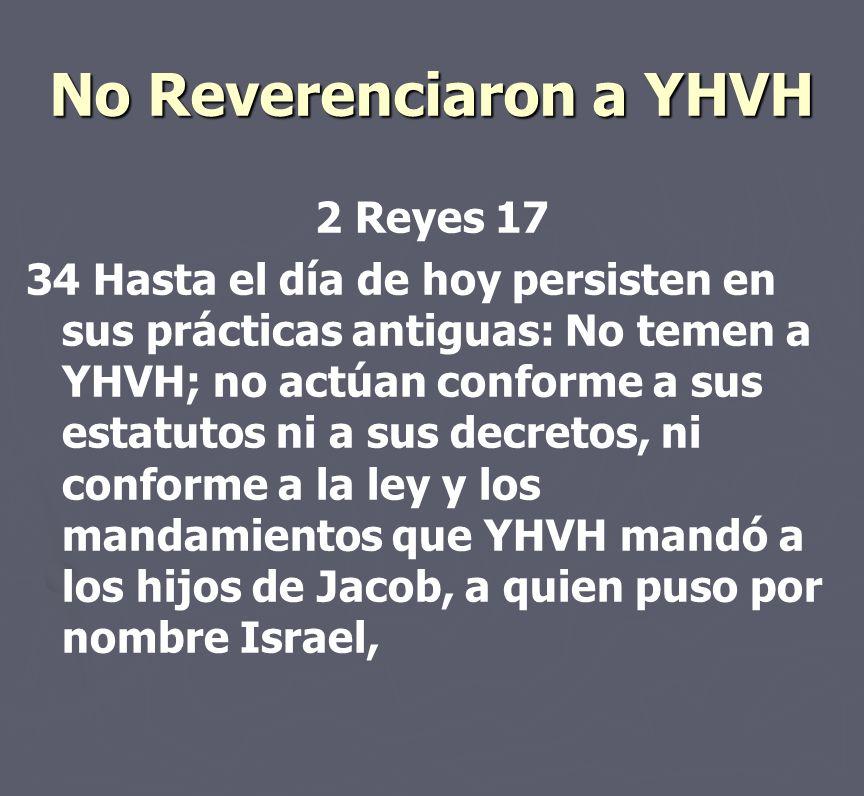 No Reverenciaron a YHVH