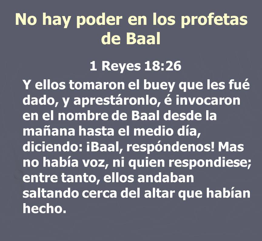 No hay poder en los profetas de Baal
