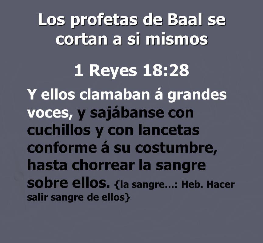 Los profetas de Baal se cortan a si mismos