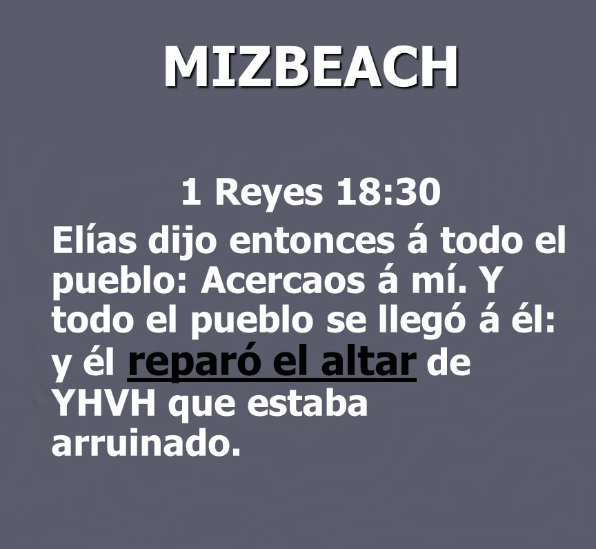 MIZBEACH 1 Reyes 18:30.