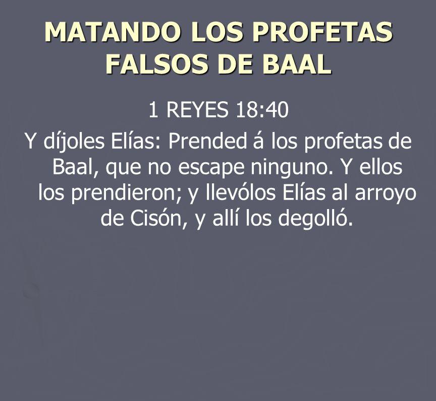MATANDO LOS PROFETAS FALSOS DE BAAL