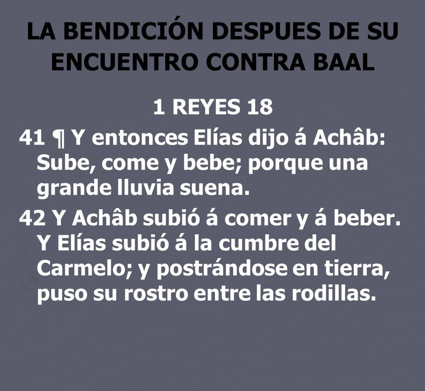 LA BENDICIÓN DESPUES DE SU ENCUENTRO CONTRA BAAL