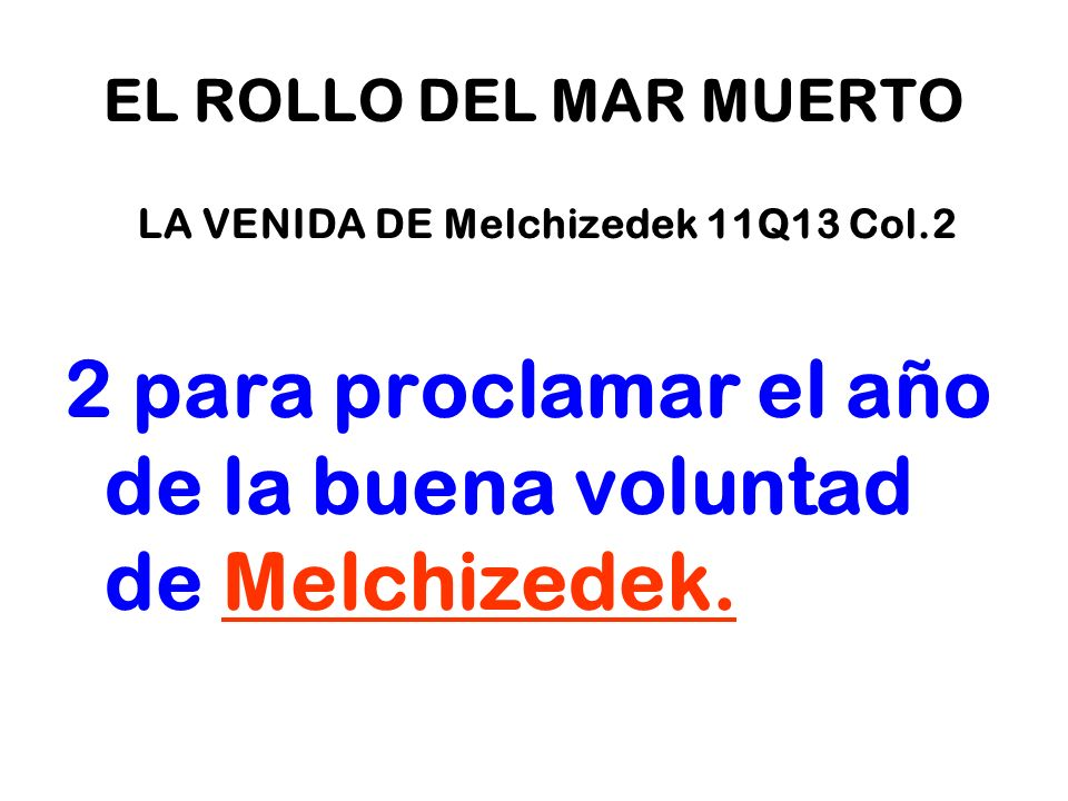 LA VENIDA DE Melchizedek 11Q13 Col.2