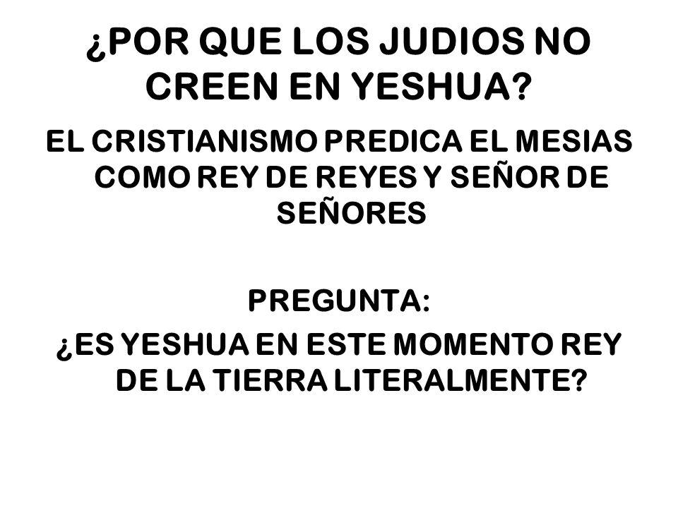 ¿POR QUE LOS JUDIOS NO CREEN EN YESHUA