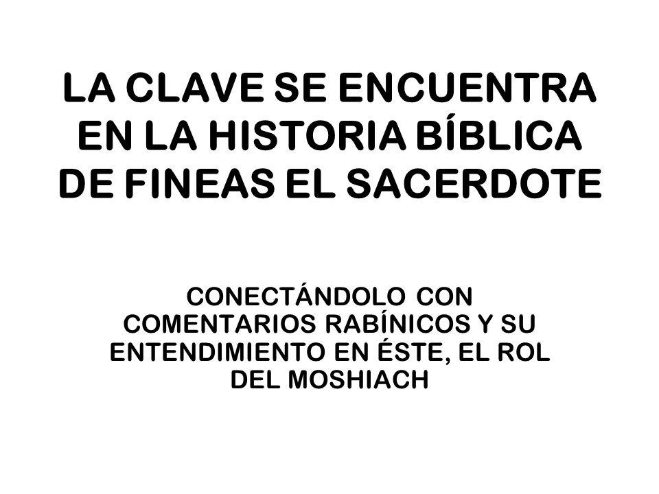 LA CLAVE SE ENCUENTRA EN LA HISTORIA BÍBLICA DE FINEAS EL SACERDOTE