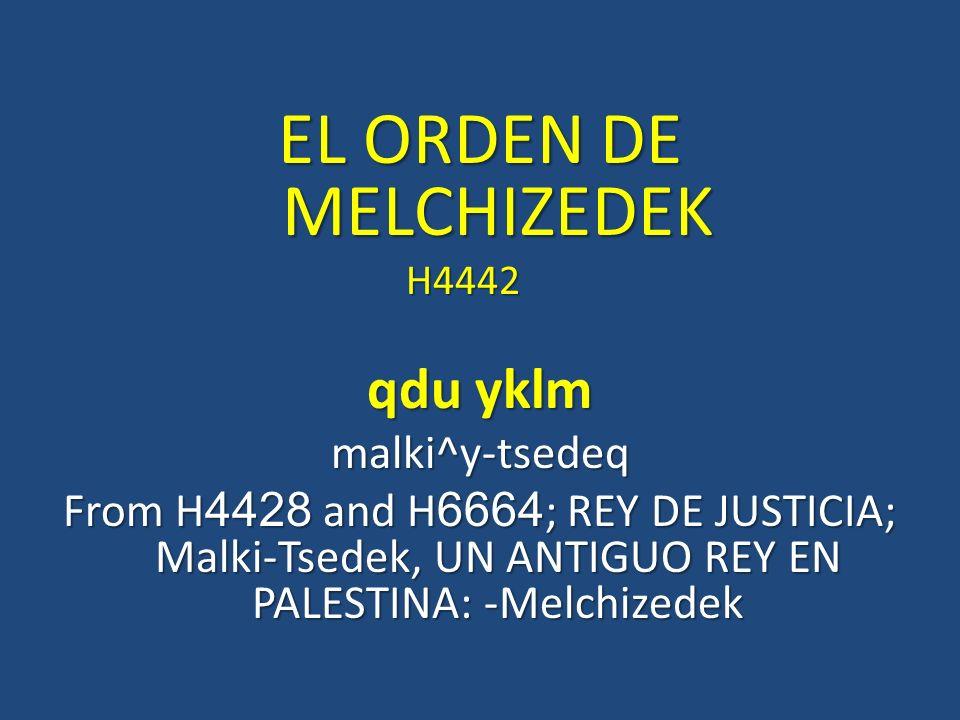 EL ORDEN DE MELCHIZEDEK