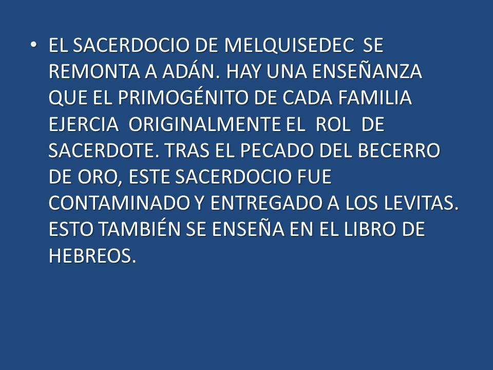 EL SACERDOCIO DE MELQUISEDEC SE REMONTA A ADÁN