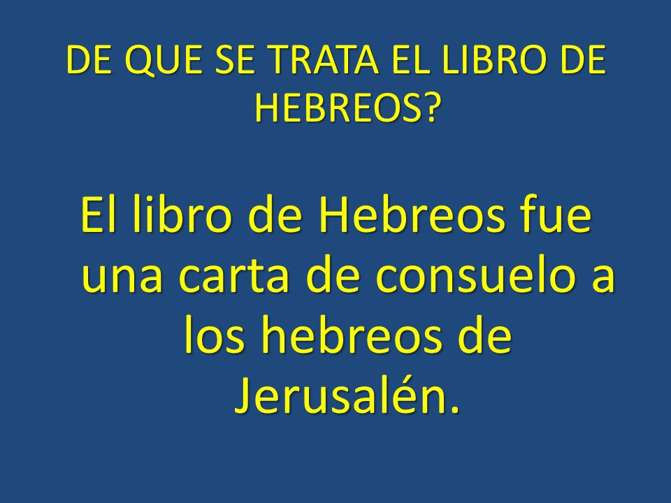 DE QUE SE TRATA EL LIBRO DE HEBREOS