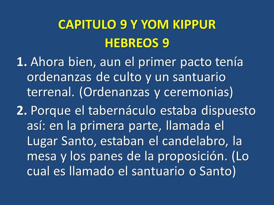 CAPITULO 9 Y YOM KIPPUR HEBREOS 9 1