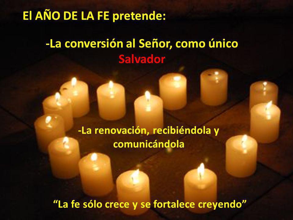 -La conversión al Señor, como único Salvador