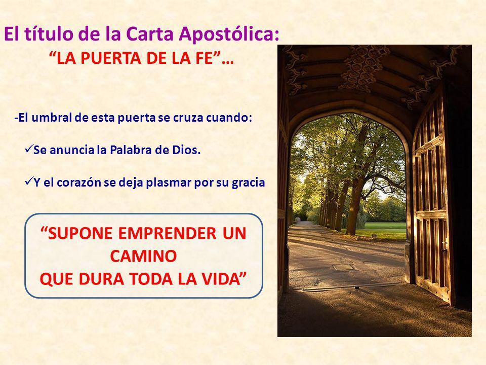 El título de la Carta Apostólica: SUPONE EMPRENDER UN CAMINO