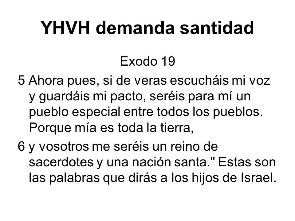 YHVH demanda santidad Exodo 19
