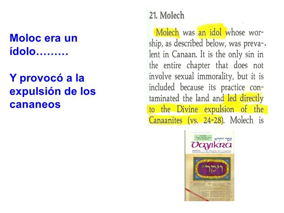 Moloc era un ídolo……… Y provocó a la expulsión de los cananeos