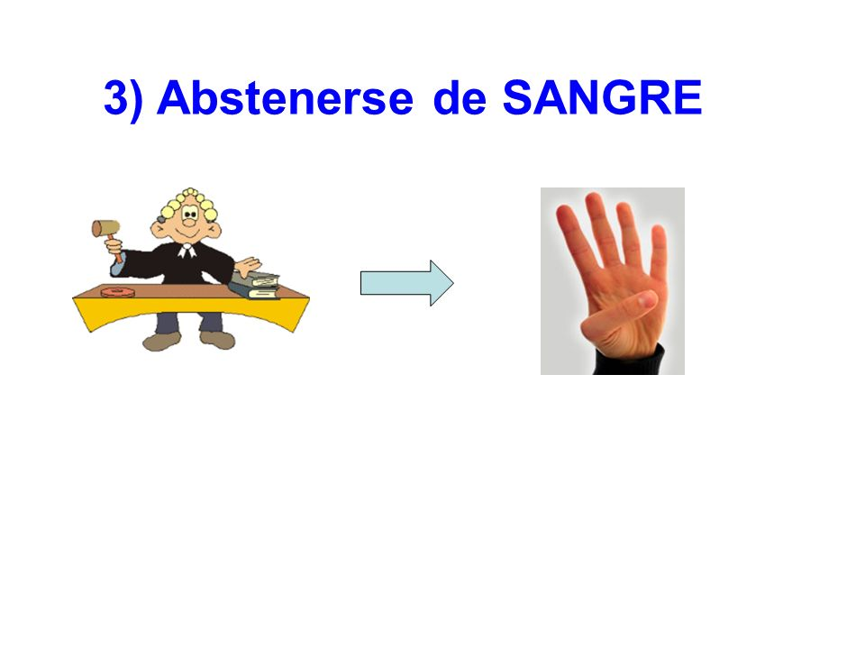 3) Abstenerse de SANGRE