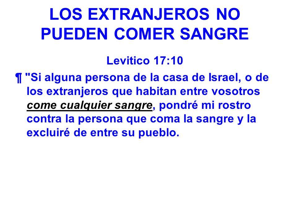 LOS EXTRANJEROS NO PUEDEN COMER SANGRE
