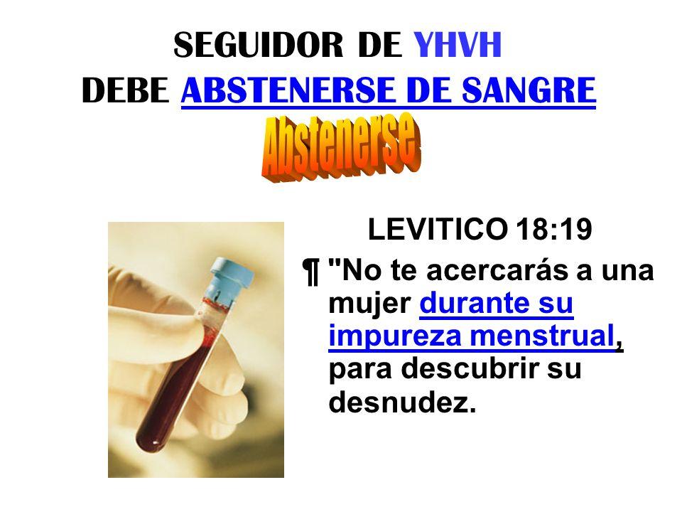 SEGUIDOR DE YHVH DEBE ABSTENERSE DE SANGRE