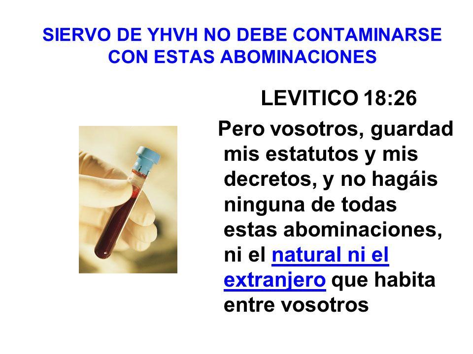 SIERVO DE YHVH NO DEBE CONTAMINARSE CON ESTAS ABOMINACIONES