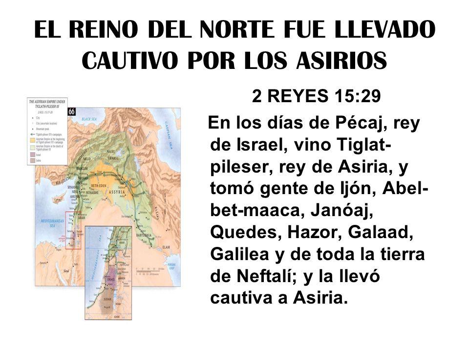 EL REINO DEL NORTE FUE LLEVADO CAUTIVO POR LOS ASIRIOS