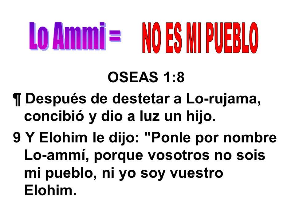 Lo Ammi = NO ES MI PUEBLO OSEAS 1:8