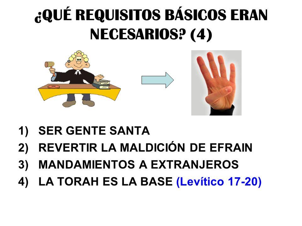 ¿QUÉ REQUISITOS BÁSICOS ERAN NECESARIOS (4)