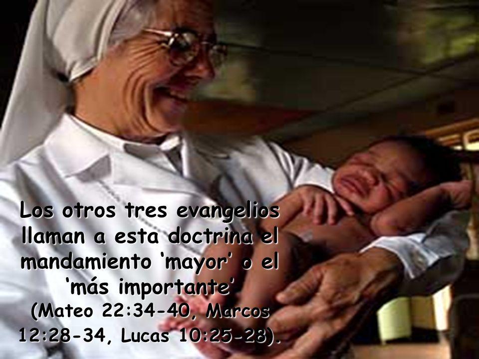 Los otros tres evangelios llaman a esta doctrina el mandamiento 'mayor' o el 'más importante' (Mateo 22:34-40, Marcos 12:28-34, Lucas 10:25-28).