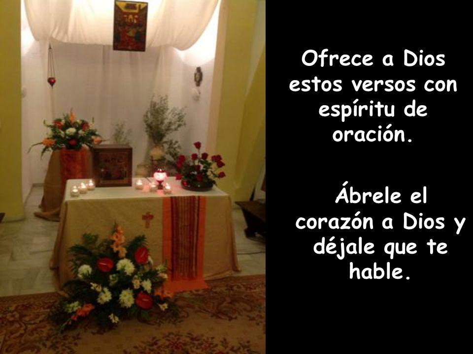Ofrece a Dios estos versos con espíritu de oración.