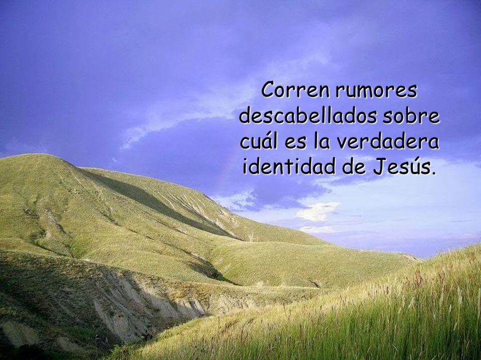 Corren rumores descabellados sobre cuál es la verdadera identidad de Jesús.