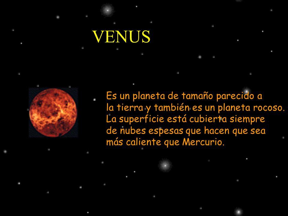 VENUS Es un planeta de tamaño parecido a