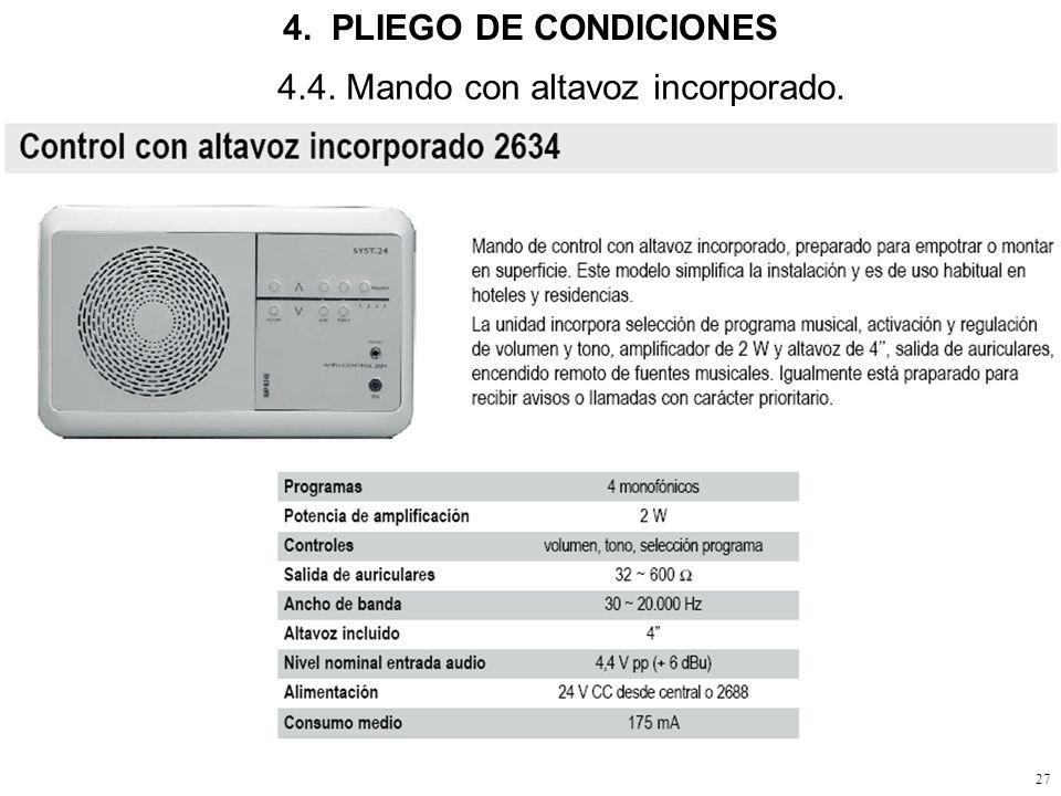 4. PLIEGO DE CONDICIONES 4.4. Mando con altavoz incorporado.