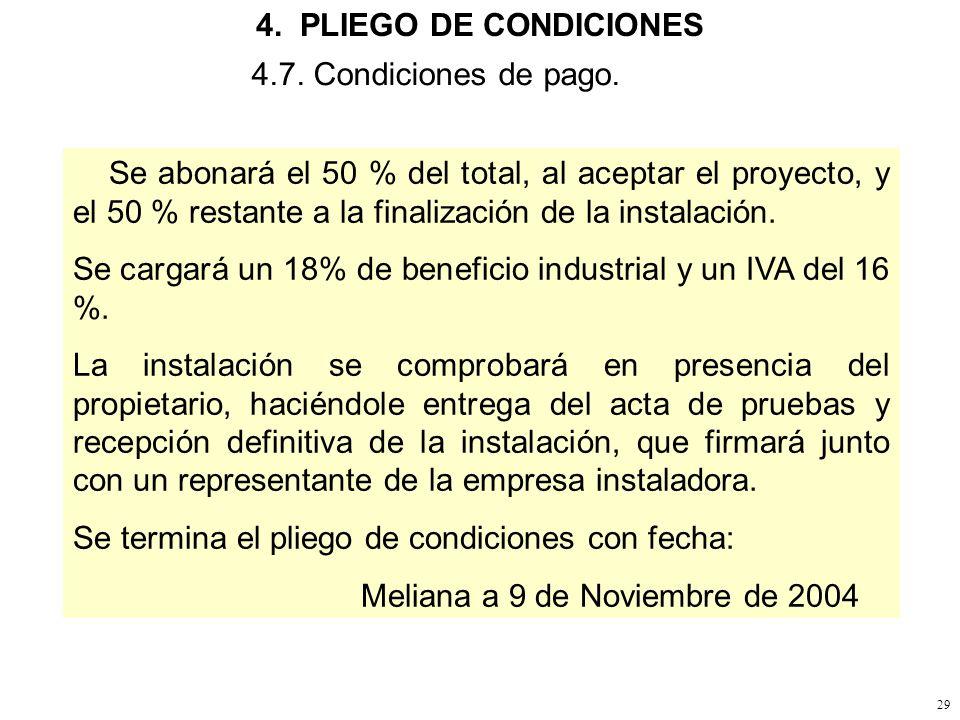 4. PLIEGO DE CONDICIONES 4.7. Condiciones de pago.