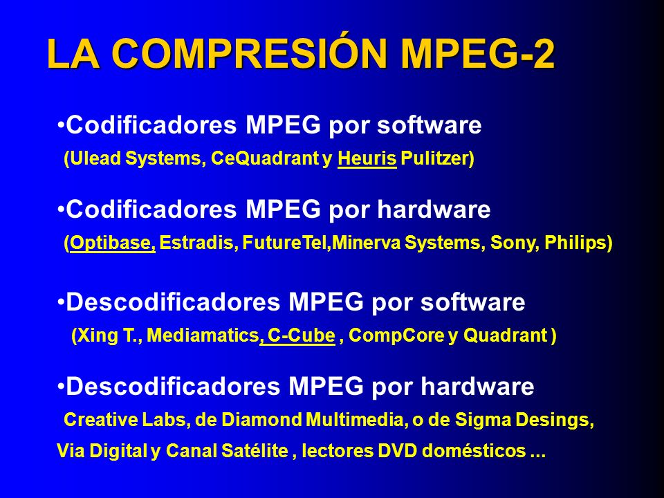 LA COMPRESIÓN MPEG-2 Codificadores MPEG por software