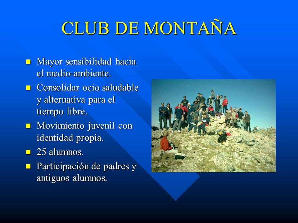 CLUB DE MONTAÑA Mayor sensibilidad hacia el medio-ambiente.