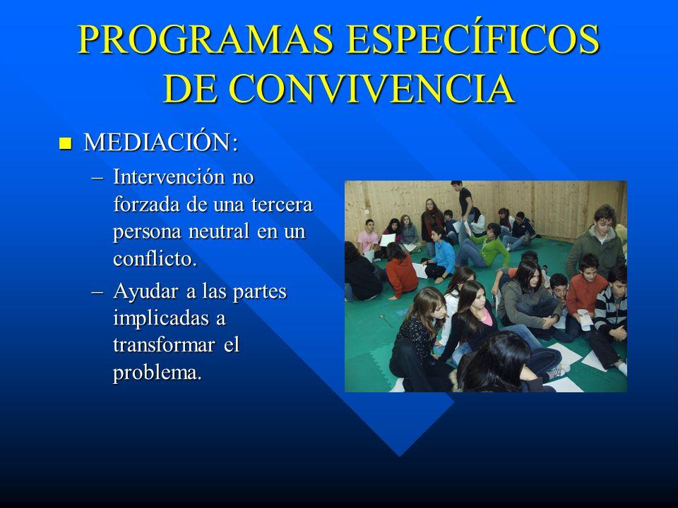 PROGRAMAS ESPECÍFICOS DE CONVIVENCIA