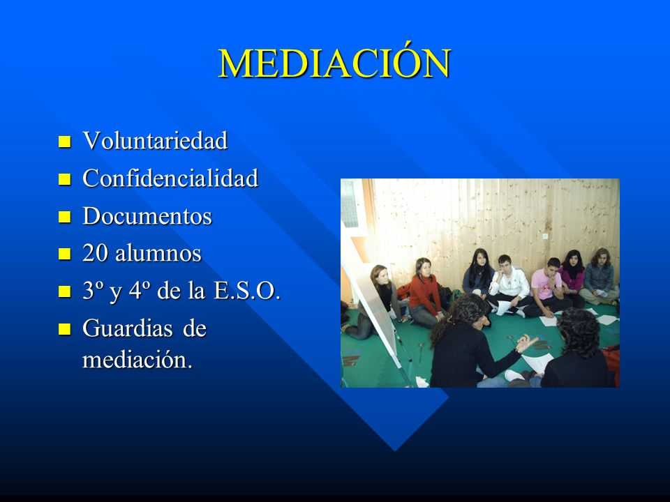 MEDIACIÓN Voluntariedad Confidencialidad Documentos 20 alumnos