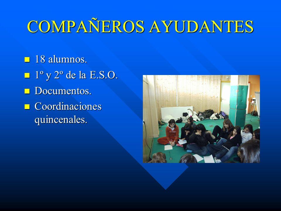 COMPAÑEROS AYUDANTES 18 alumnos. 1º y 2º de la E.S.O. Documentos.