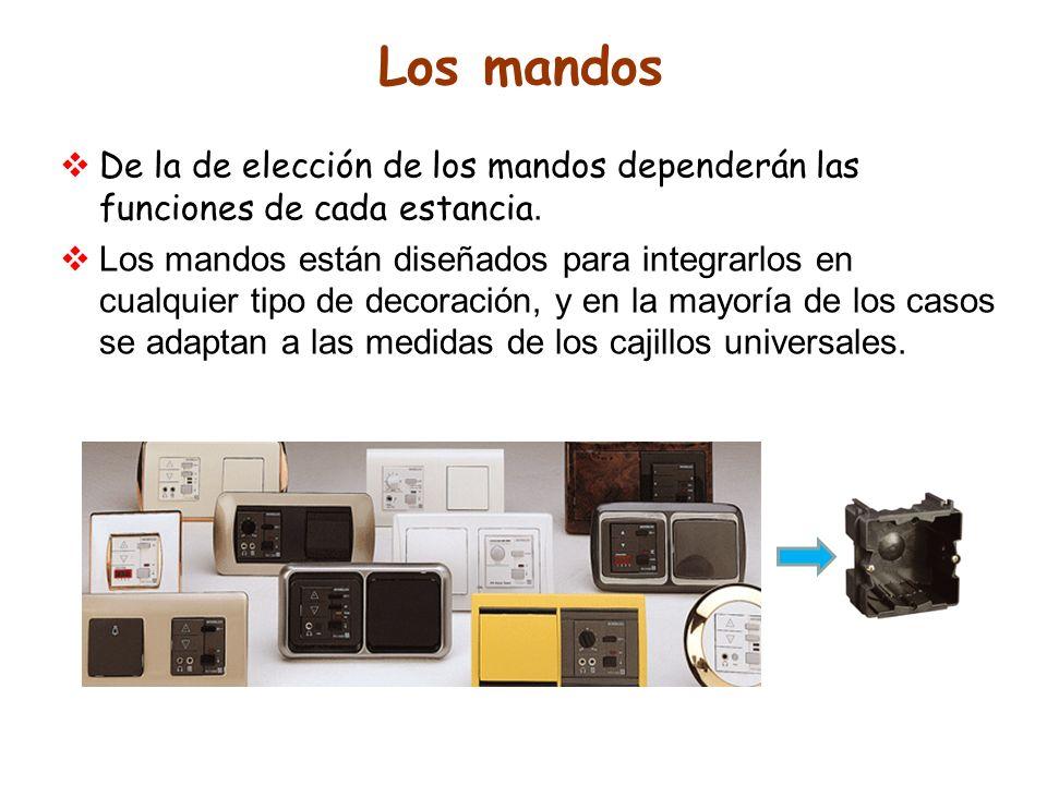 Los mandosDe la de elección de los mandos dependerán las funciones de cada estancia.