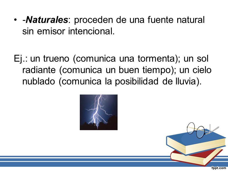 -Naturales: proceden de una fuente natural sin emisor intencional.
