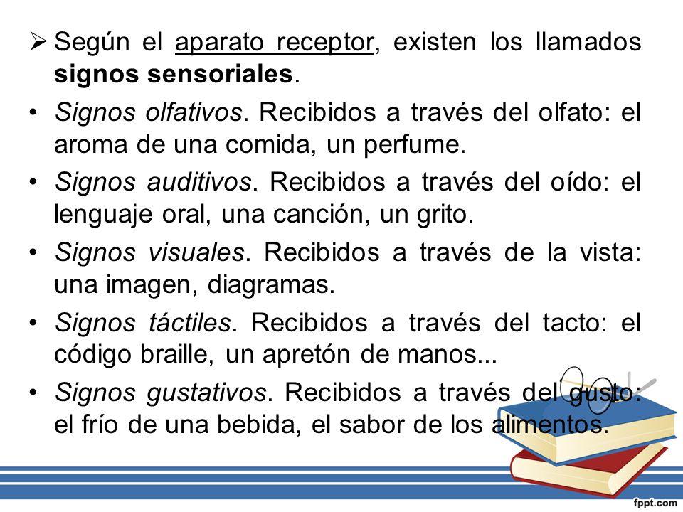 Según el aparato receptor, existen los llamados signos sensoriales.